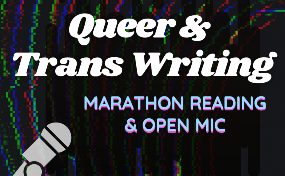 A black and rainbow background with a microphone and text that reads: Queer & Trans Writing Marathon Reading & Open Mic.